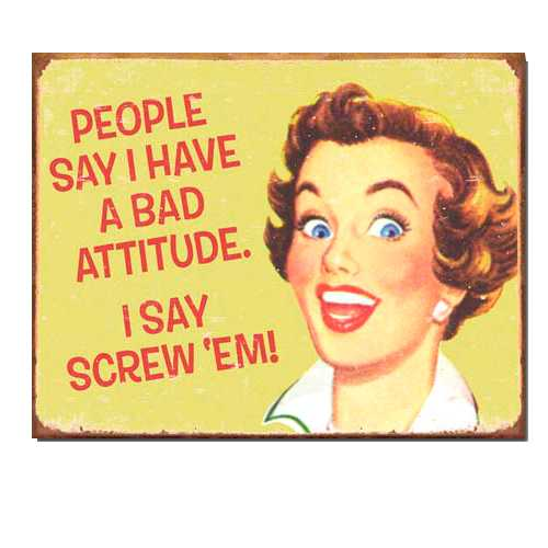 Bad-Attitude-Retro-Tin-Sign-1551.jpg
