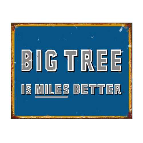 Big-Tree-is-Miles-Better-Reproduction-Tin-Sign-26.jpg