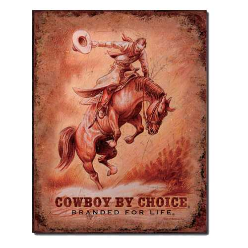 Cowboy-By-Choice-Retro-Tin-Sign-1832.jpg