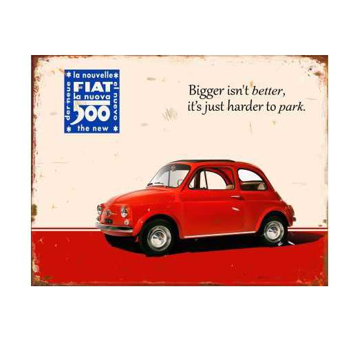 Fiat-Bigger-isnt-Better-Reproduction-Tin-Sign-61.jpg