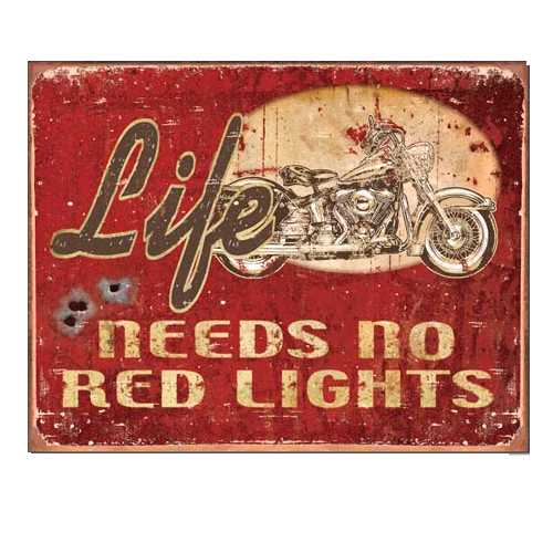 Life-Needs-No-Red-Lights-Harley-Davidson-Tin-Sign-1535.jpg