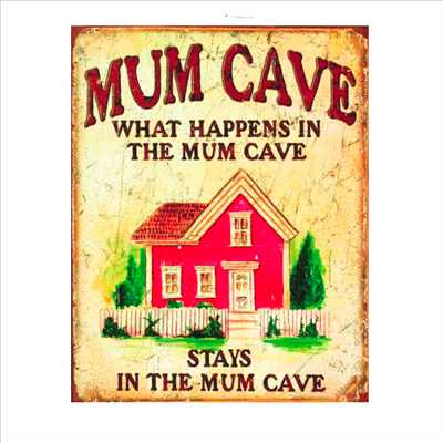 Mum-Cave-Tin-Sign-83.jpg