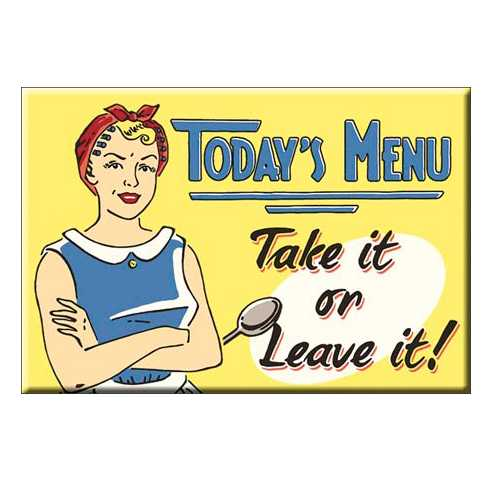 Todays-Menu-Take-it-or-leave-it-Magnet-M1654.jpg