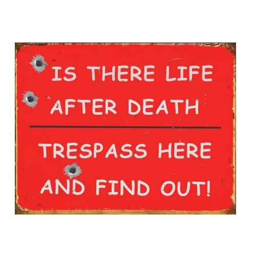 Tresspass-Notice-Life-after-Death-Tin-Sign-25.jpg