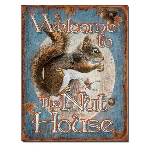 Welcome-to-the-Nut-House-Retro-Tin-Sign-1824.jpg
