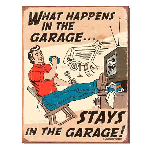 What-Happens-in-the-Garage-Retro-Tin-Sign-1496.jpg