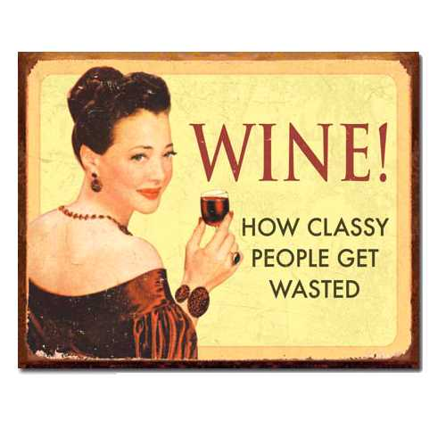 Wine-How-Classy-People-Get-Wasted-Retro-Tin-Sign-1719.jpg