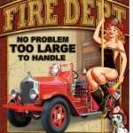 FIRE DEPT, BRAVEST OF OUR HEROES TIN SIGN