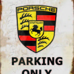 TIN SIGN PORSCHE PARKING ONLY