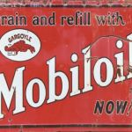 MOBILOIL DRAIN AND REFILL WITH MOBIL OIL NOW TIN SIGN