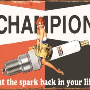 RETRO TIN SIGN CHAMPION SPARK PLUG, FEATURING A RETRO GIRL.  GREAT FOR THE MANCAVE, SHED, GARAGE OR WORKSHOP.  MAKE A GREAT GIFT FOR THE MAN WHO HAS EVERYTHING.