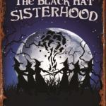 WITCHES THE BLACK HAT SISTERHOOD RETRO TIN SIGN