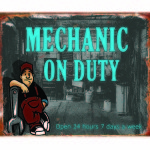 GARAGE RETRO TIN SIGN MECHANIC OF DUTY 24HRS