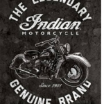 INDIAN MOTORCYCLE  The Legendary Genuine Brand - Tin Sign