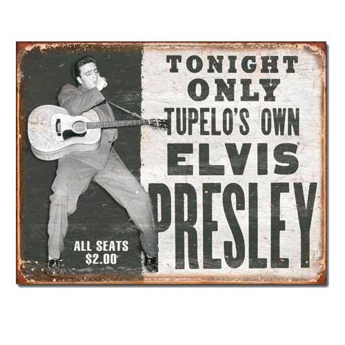 Elvis-Presley-Tupelos-Own-Reproduction-Tin-Sign-1752.jpg
