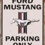 MUSTANG PARKING ONLY RETRO TIN SIGN