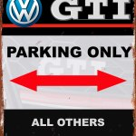 VOLKSWAGEN GTI PARKING ONLY TIN SIGN