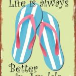 Jandals Life is always better copy
